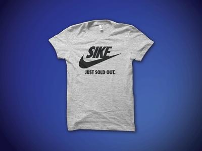 SIKE nike just do it swoosh tee t shirt shirt joke funny lol