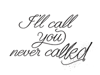 You Never Called