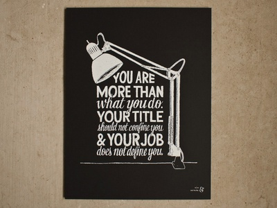 You Are More Than What You Do [Screen Print]