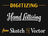 Digitizing Hand Lettering: From Sketch to Vector