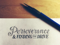 Perseverance & Finding the Drive