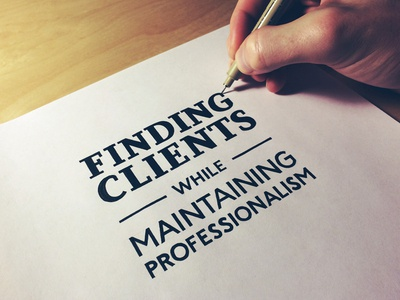 Finding Clients While Maintaining Professionalism