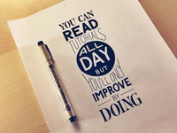 You can read tutorials all day, but you'll only improve by doing