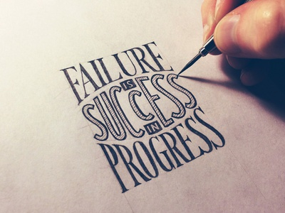 Failure Is Success In Progress lettering hand lettering typography failure success