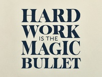 Hard Work Is the Magic Bullet