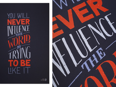 You will never influence the world by trying to be like it lettering hand lettering screenprint poster textures vector