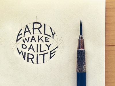 Early Wake Daily Write writing typography hand lettering lettering