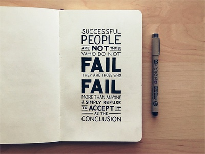 Successful People Are Not Those Who Do Not Fail typography hand lettering lettering