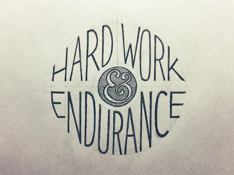 Hard Work & Endurance typography hand lettering lettering
