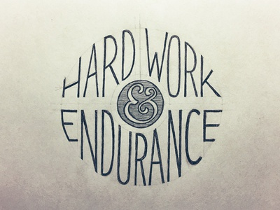 Hard Work & Endurance