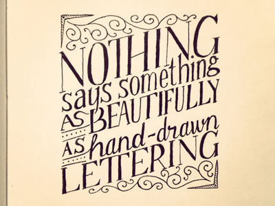 Nothing Says Something as Beautifully as Hand-Drawn Lettering lettering typography sketch hand lettering