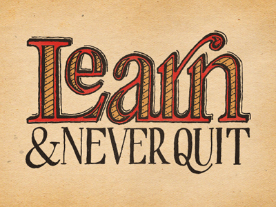 Learn and never quit colored dribbble