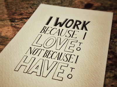 I work because i love to dribbble