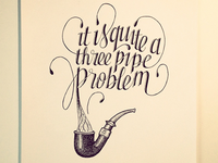 It is quite a three pipe problem