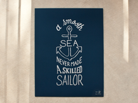 A Smooth Sea Never Made A Skilled Sailor – Print