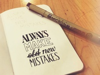 Always Make O̶l̶d̶ New Mistakes