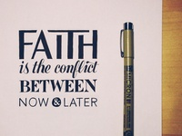 Faith is the conflict between now and later