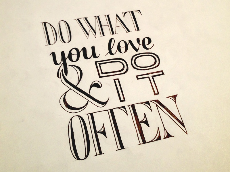Do What You Love & Do It Often lettering hand lettering typography do what you love quote ampersand holstee