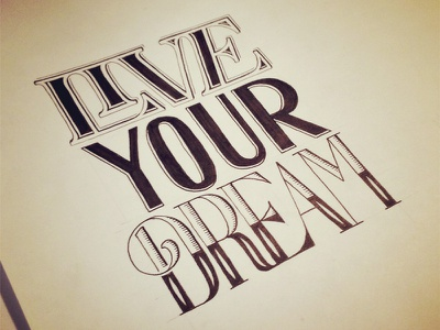 Live Your Dream holstee quote dream typography hand lettering lettering