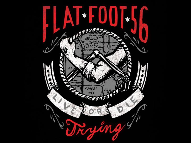 Flat Foot 56 - live or die trying flatfoot56 live die illustration graphic design celtic punk typography handlettering