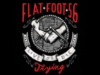 Flat Foot 56 - live or die trying