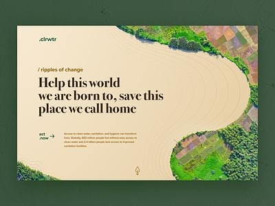 .clrwtr, an eco initiative concept minimalism clean water save water gogreen website ui interaction design design rapidgemsstudio adobexd rapidgems