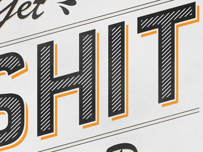 Get Shit Done typography font type orange quote