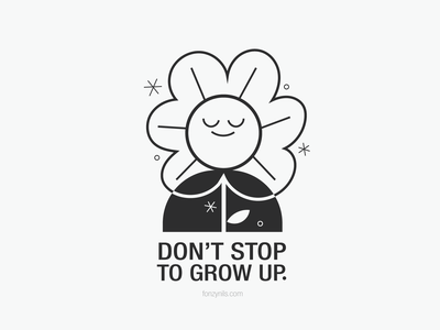 Don't stop to grow up characterdesign art flower illustrator design message note illustration icon fonzynils