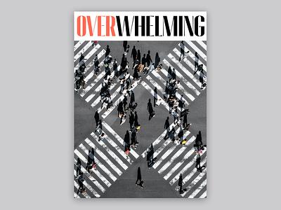 Overwhelming, poster design graphic design graphicdesign posters design poster design posters poster