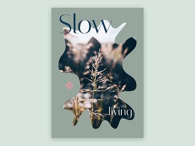 Slow living, poster design adobe illustrator poster a day posters design design posters poster design poster graphic design graphicdesign