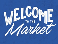 Welcome to the Market