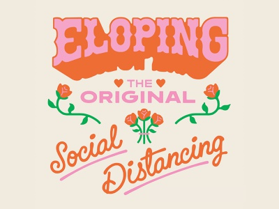 Eloping, The Original Social Distancing wedding phrase lettering type