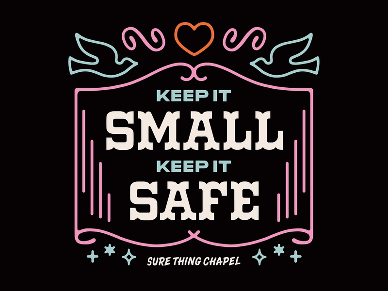 Keep it Small, Keep it Safe colors type lettering