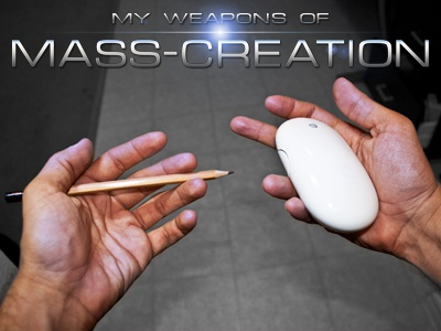 My Weapons of Mass-Creation