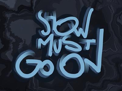 Show must go on rock song lettering freddie mercury queen