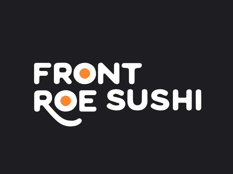 Front Roe Sushi restaurant sushi type wordmark logo
