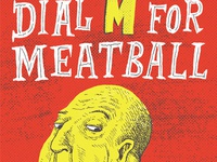 Dial M for Meatball