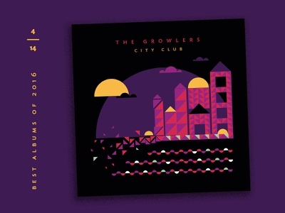 Best Albums of 2016 - 4 | The Growlers building city album covers illustration countdown