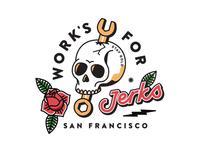 Work's For Jerks
