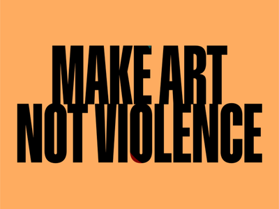 Make Art Not Violence vector colour typography animation