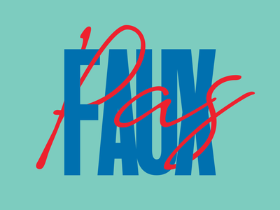 Faux Pas colour typography design typography