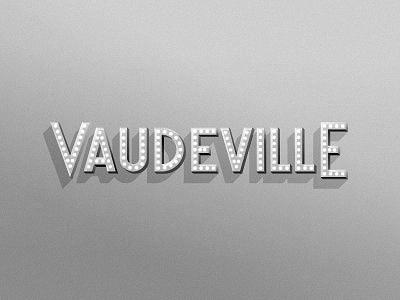 Vaudeville drib