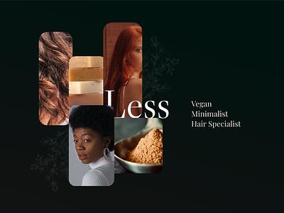 Less - Vegan hair specialist shampoo hairdresser hairproduct beauty hair type minimalism cosmetics veganism vegan artist ui forest art plants branding webdesigner design application webdesign
