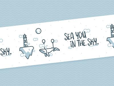 Sea you in the Sky. Custom Tape! sticker mule moon tape sticker lighthouse sea sky whale