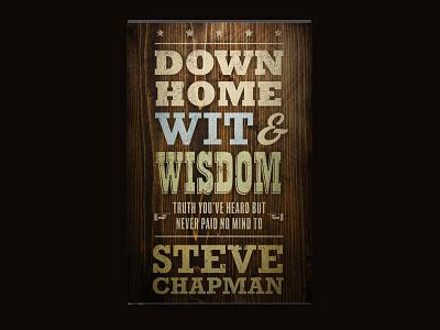 Down Home Wit & Wisdom book cover book cover design design brand identity