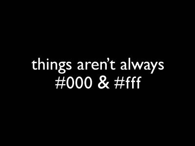 Things aren't always