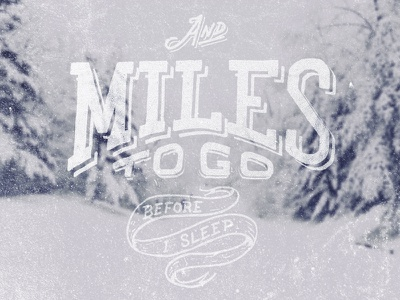 And Miles to Go typography type design lettering hand lettering vintage graphic design