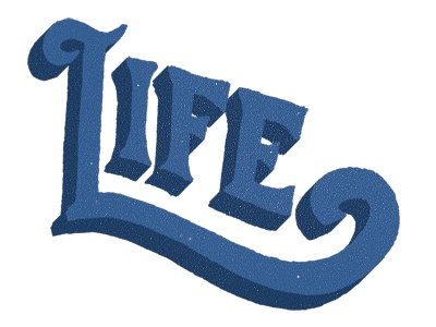 Life design typography type lettering