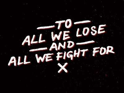 To All We Lose design typography type lettering hand lettering graphic design