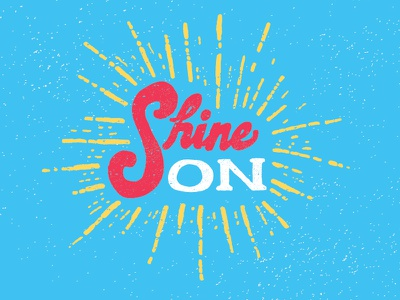 Shine On design typography type lettering hand lettering graphic design